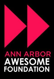 Ann Arbor Awesome Foundation:  $1000 grants awarded regularly for 'awesome' projects in Washtenaw County!!